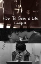 How To Save A Life (Larry Stylinson) by LemonGirl11