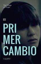 [ VHope ] El Primer Cambio by CrazyRt3