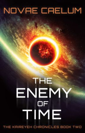 The Enemy of Time (Book 2 - The Kaireyeh Chronicles) by HollyHeisey