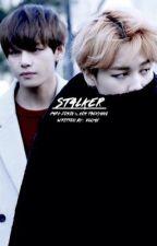 Stalker [Park Jimin & Kim Taehyung FF] by vllyax