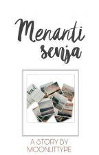 MENANTI SENJA   [selesai] by moonlittype