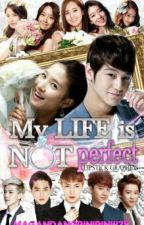My Life Is NOT Perfect by MagandangBinibini479