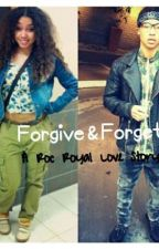 {EDITING THIS} Forgive & Forget (A Roc Royal Love Story) by sharellwhite