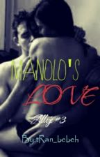 Manolo's Love by bebehNel