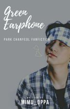 Green Earphone ... (EXO Chanyeol) by 30Hanamori-chan