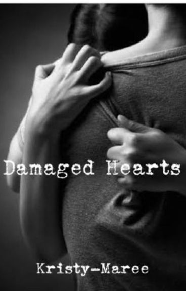 Damaged Hearts. (Student/Teacher Romance)