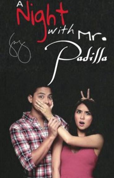 A night with Mr. Padilla (STOP)