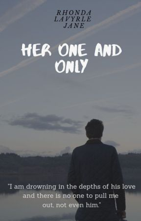 HER ONE AND ONLY by RhondaLaVyrleJane20
