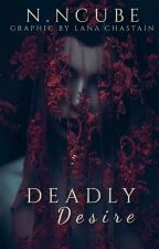 Deadly Desire by nomncube