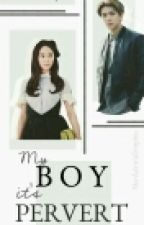 My Boy It's Pervert(Oh sehun EXO fanfiction) by NoorRizkyA