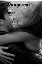 Dangerous love by 123Ron