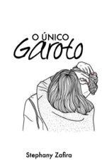 O Único Garoto  by stephanyzz