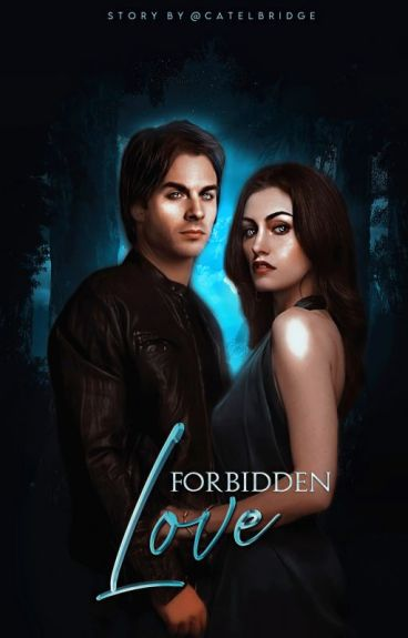 Forbidden Love |TVD Fanfiction|