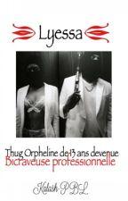 Chronique De Lyessa : Une Thug Orpheline De 13ans Mini Bicraveuse Professionelle by Kalash-PBL