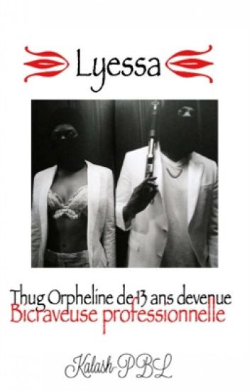 Chronique De Lyessa : Une Thug Orpheline De 13ans Mini Bicraveuse Professionelle