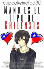 Manu es el tipo de chilensis ➳aph chile by cupcakemofoo30