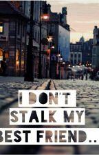 I don't stalk my best friend... (Joko & Klaas) by itsonlybini