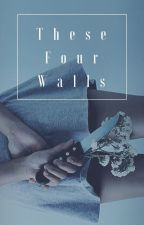 These Four Walls by intheblackhole