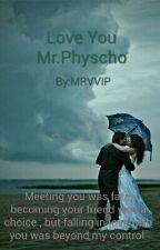Love You Mr. Physcho by MRVVIP