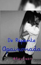 De Repente Apaixonada by Darknista_