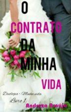 O contrato da minha vida -Duologia Minha Vida. Livro 1 by AndrezaAAAraujo