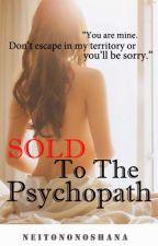 SOLD To The Psychopath by neitononoshana