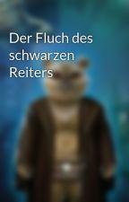 Der Fluch des schwarzen Reiters by Leona-Loewe