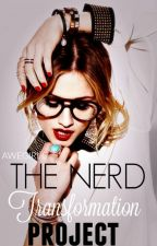 The Nerd Transformation Project by awegirl