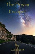 The Dream Escaper by Lizardo98