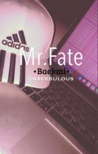 Mr.Fate  by baekbulous