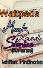 Must Read Stories (Genre: Romance) by MiniSnorlax