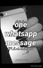 One Whatsapp Message by dunwithsykes
