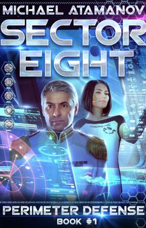 Sector Eight (LitRPG series Perimeter Defense: Book #1) by Michael Atamanov by Magic_Dome_Books