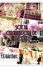 Soy la Organizadora de Bodas by KarenMartnez430
