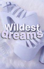 wildest dreams | l.h. by ohdaamn