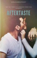 Aftertaste [COMPLETED] by CeruleanRhapsody