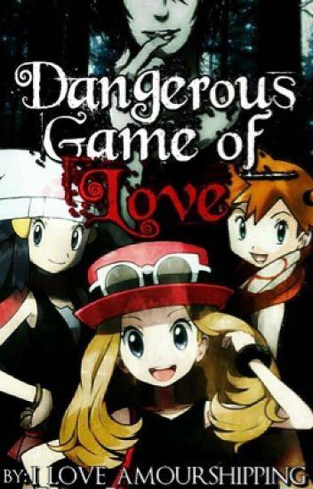 Dangerous Game of Love (Pokemon Fanfic)