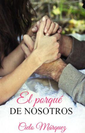 El porqué de nosotros. by CrazyCielito