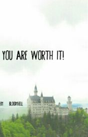 You are worth it! by bl00dyhell