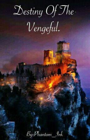 Destiny of the vengeful. (Sophitz. Book 1) by Phantom_Ink