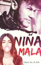 Niña Mala (Neymar Y Tu) EN EDICCION by Edgarli_Njr_26_Rafa