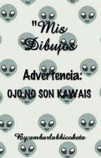 """""""Mis Dibujos"""" by ambarlabbicoketa"""