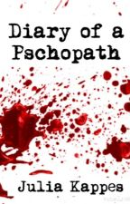 Diary of a PSYCHOPATH by Julia_Kappes