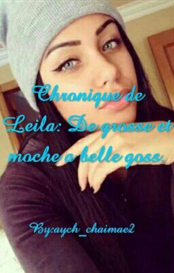 Chronique De Leila: De Moche Et Grosse A Belle Gosse.
