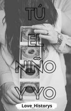 Tu, El Niño y Yo by Love_Historys