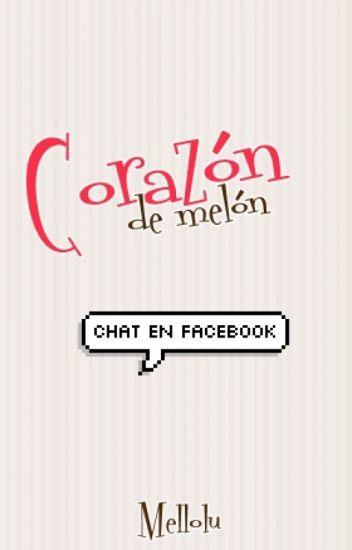 CHAT CORAZÓN DE MELÓN - FACEBOOK