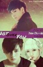 Not Over You (JRen (Nu'est) by KimChoHim