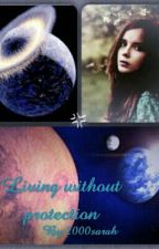 Living without protection by 2000sarah