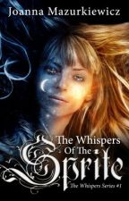 The Whispers of the Sprite (The Whispers Series #1) by JoannaMazurkiewicz