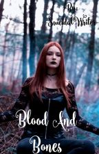 Blood And Bones by -SuicidalWriter-